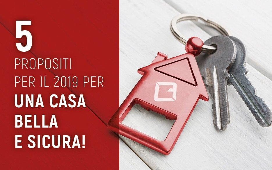 5 propositi per il 2019 per una casa bella e sicura!